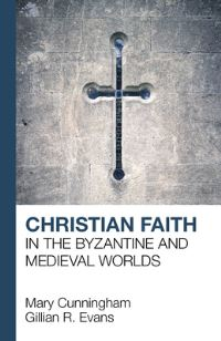 Jacket image for Christian Faith in the Byzantine and Medieval Worlds