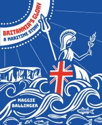Jacket Image for the Title Britannia's Glory - A Maritime Story