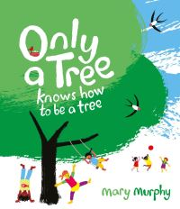 Jacket Image For: Only a tree knows how to be a tree