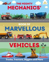 Jacket Image For: The Mighty Mechanics Guide to Marvellous Vehicles