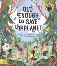 Jacket Image For: Old enough to save the planet