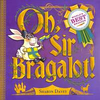 Jacket Image For: Oh, Sir Bragalot!