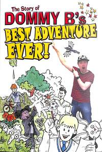 Jacket Image For: The story of Dommy B's best adventure ever!