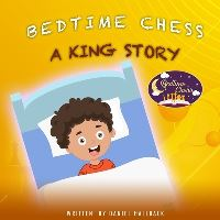 Jacket Image For: Bedtime Chess A King Story