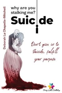 Jacket Image For: Suicide, why are you stalking me?