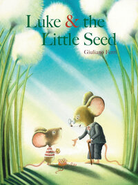 Jacket Image For: Luke & the Little Seed