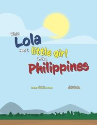 Jacket Image For: When Lola was a Little Girl in the Philippines
