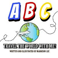 Jacket Image For: A, B, C Travel the world with me!