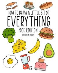 Jacket Image For: How to Draw a Little Bit of Everything