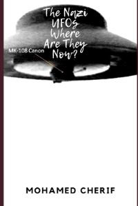 Jacket Image For: The Nazi UFOs Where Are They Now?