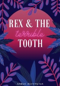 Jacket Image For: Rex & The Terrible Tooth