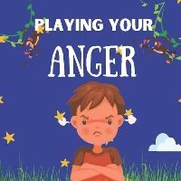 Jacket Image For: Playing Your Anger