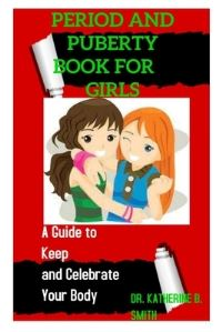 Jacket Image For: Period and Puberty Book for Girls