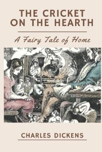 Jacket Image For: The Cricket on the Hearth A Fairy Tale of Home