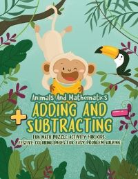 Jacket Image For: Animals And Mathematics - Adding And Subtracting