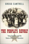 """The People's Revolt"" by Gregg Cantrell (author)"