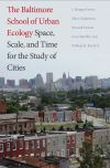 """The Baltimore School of Urban Ecology"" by J. Morgan Grove (author)"