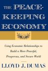 """The Peacekeeping Economy"" by Lloyd J. Dumas (author)"