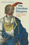 """The Cherokee Diaspora"" by Gregory D. Smithers (author)"