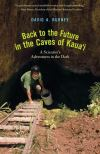 """Back to the Future in the Caves of Kaua'i"" by David A. Burney (author)"