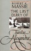 """The Last Diary of Tsaritsa Alexandra"" by Tsaritsa Alexandra (author)"