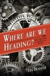 """Where Are We Heading?"" by Ian Hodder (author)"