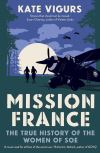 """Mission France"" by Kate Vigurs (author)"