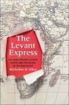 """The Levant Express"" by Micheline R. Ishay (author)"