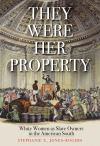 """They Were Her Property"" by Stephanie E. Jones-Rogers (author)"