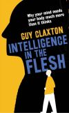 """Intelligence in the Flesh"" by Guy Claxton (author)"
