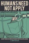 """Humans Need Not Apply"" by Jerry Kaplan (author)"