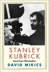 """Stanley Kubrick"" by David Mikics (author)"