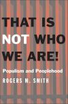 """That Is Not Who We Are!"" by Rogers M. Smith (author)"