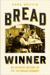 """Bread Winner"" by Emma Griffin (author)"