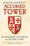 """Accursed Tower"" by Roger Crowley (author)"