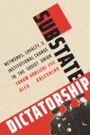"""Substate Dictatorship"" by Yoram Gorlizki (author)"