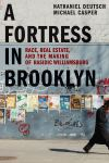 """A Fortress in Brooklyn"" by Nathaniel Deutsch (author)"