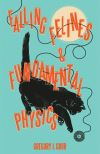 """Falling Felines and Fundamental Physics"" by Gregory J. Gbur (author)"
