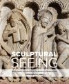"""Sculptural Seeing"" by Christopher R. Lakey (author)"