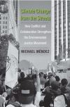 """Climate Change from the Streets"" by Michael Anthony Mendez (author)"