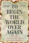 """To Begin the World Over Again"" by Matthew Lockwood (author)"