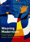 """Weaving Modernism"" by K. L. H. Wells (author)"
