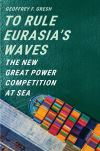 """To Rule Eurasia's Waves"" by Geoffrey F. Gresh (author)"