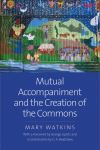 """Mutual Accompaniment and the Creation of the Commons"" by Mary Watkins (author)"