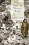 """Voices from the Warsaw Ghetto"" by David G. Roskies (editor)"
