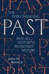 """The Ever-Changing Past"" by James M. Banner (author)"