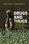 """Drugs and Thugs"" by Russell Crandall (author)"
