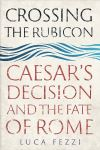 """Crossing the Rubicon"" by Luca Fezzi (author)"