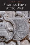 """Sparta's First Attic War"" by Paul Anthony Rahe (author)"