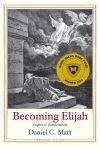 """Becoming Elijah"" by Daniel C. Matt (author)"